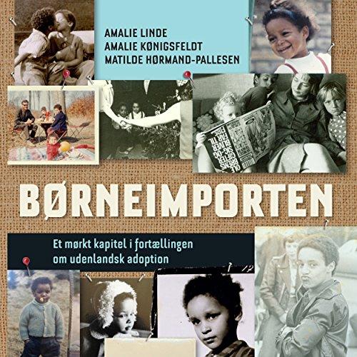 Børneimporten: Et mørkt kapitel i fortaellingen om udenlandsk adoption cover art