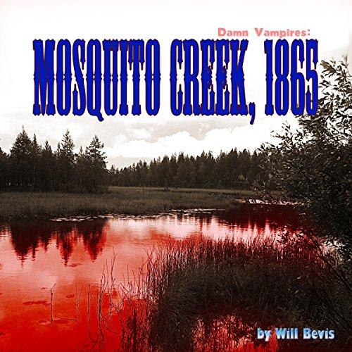 Damn Vampires: Mosquito Creek, 1865 cover art