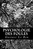 Psychologie des foules - CreateSpace Independent Publishing Platform - 27/10/2012