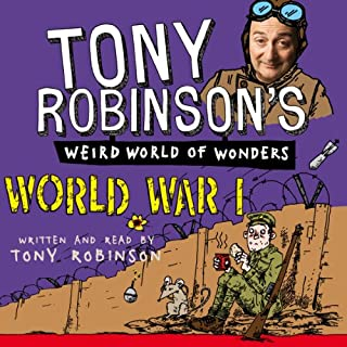 Tony Robinson's Weird World of Wonders - World War I audiobook cover art