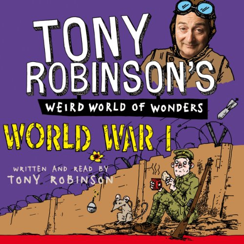 Tony Robinson's Weird World of Wonders - World War I cover art