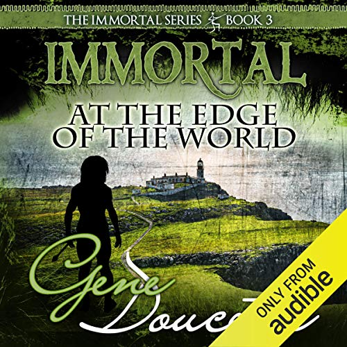 Immortal at the Edge of the World Audiobook By Gene Doucette cover art