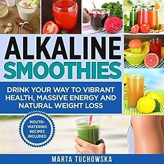 Alkaline Smoothies audiobook cover art