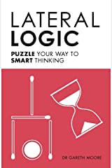 Lateral Logic: Puzzle Your Way to Smart Thinking Kindle Edition