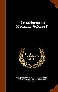 The Bridgemen's Magazine, Volume 7