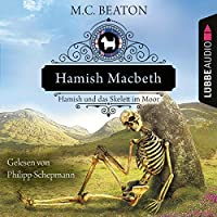 Hamish Macbeth und das Skelett im Moor Hörbuch
