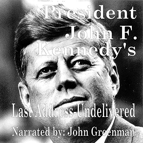 President John F. Kennedy's Last Address - Undelivered audiobook cover art