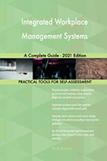 Integrated Workplace Management Systems A Complete Guide - 2021 Edition