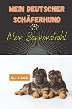Mein Deutscher Schäferhund Mein Sonnenstrahl Notizbuch: Liniertes Notizbuch | Hundebild auf dem Umschlag | Deutscher Schäf...