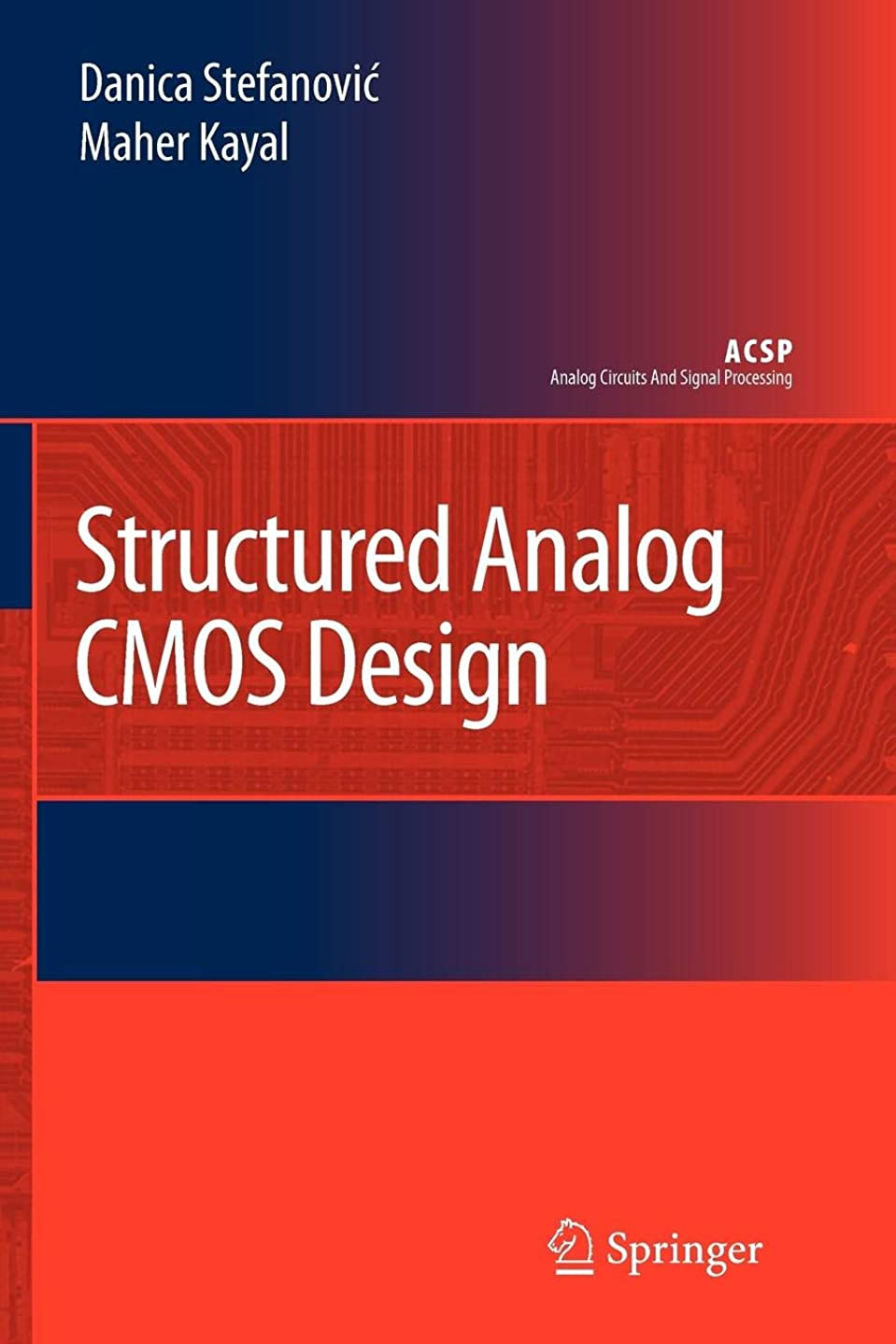 廃止パキスタン改善Structured Analog CMOS Design (Analog Circuits and Signal Processing)
