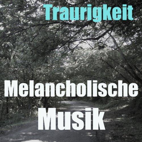 Melancholische Musik