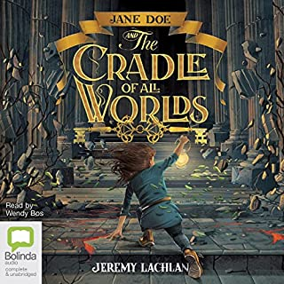 Jane Doe and the Cradle of All Worlds     The Jane Doe Chronicles, Book 1              By:                                                                                                                                 Jeremy Lachlan                               Narrated by:                                                                                                                                 Wendy Bos                      Length: 9 hrs and 29 mins     3 ratings     Overall 5.0