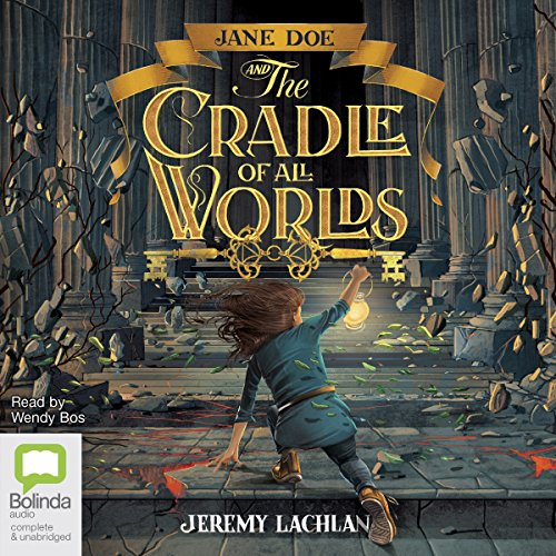 Jane Doe and the Cradle of All Worlds audiobook cover art