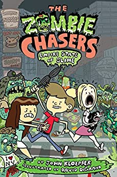 The Zombie Chasers #4: Empire State of Slime by [John Kloepfer, David DeGrand]