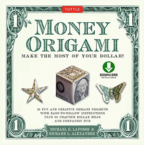 Money Origami Kit Ebook: Make the Most of Your Dollar!: Origami Book with 21 Projects and Downloadable Instructional DVD (English Edition)