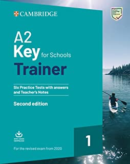 A2 Key for Schools Trainer 1 for the Revised Exam from 2020 Six Practice Tests with Answers and Teacher's Notes with Downl...