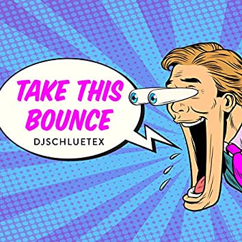 Take This Bounce