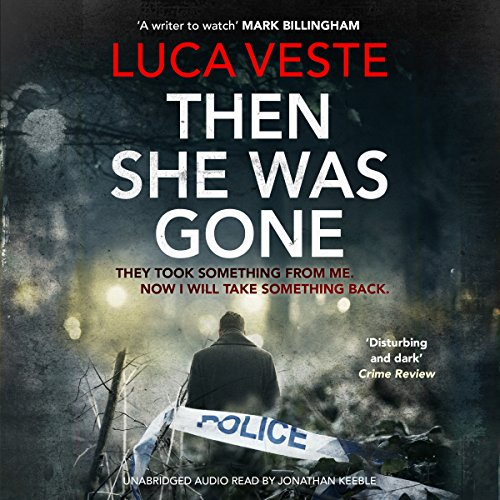 Then She Was Gone     DI Murphy and DS Rossi, Book 4              De :                                                                                                                                 Luca Veste                               Lu par :                                                                                                                                 Jonathan Keeble                      Durée : 9 h et 50 min     Pas de notations     Global 0,0