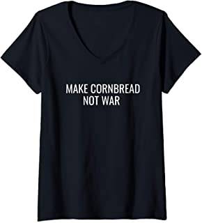 Womens Make Cornbread Not War Protest Peace Baking V-Neck T-Shirt