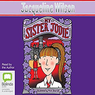 My Sister Jodie                   By:                                                                                                                                 Jacqueline Wilson                               Narrated by:                                                                                                                                 Finty Williams                      Length: 5 hrs and 2 mins     75 ratings     Overall 4.5