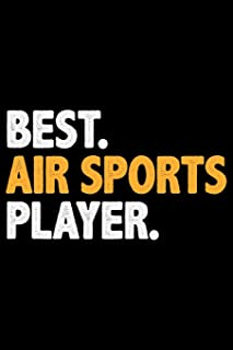 Best Air Sports Player: Cool Air Sports Journal Notebook - Paragliding Air Sports Notebook Journal - Air Sports Player Gif...