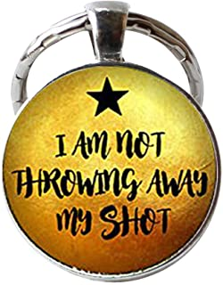 Handmade I am not Throwing Away My Shot, Hamilton Musical Key Chain,Alexander Hamilton Quote Jewelry,Musical Theatre Jewelry