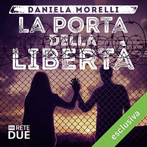 La porta della libertà | Daniela Morelli
