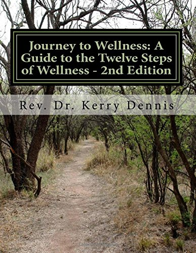 Journey to Wellness: A Guide to the Twelve Steps of Wellness – 2nd Edition