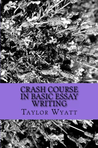 Crash Course in Basic Essay Writing