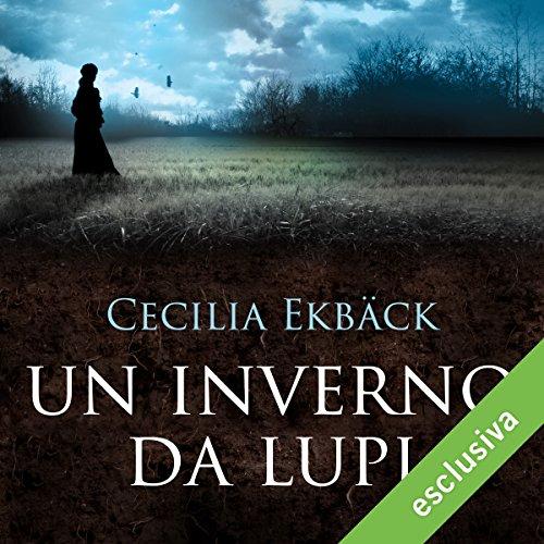 Un inverno da lupi | Cecilia Ekbäck