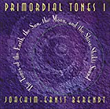 Primordial Tones I: The Tones of the Earth, the Sun, the Moon, and the Shiva-Shakli Sound