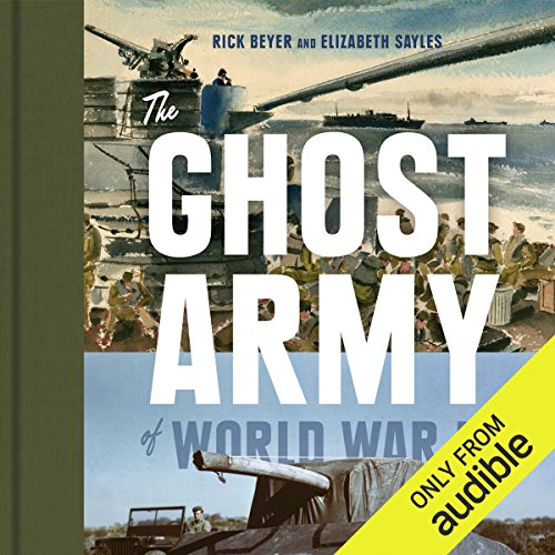 The Ghost Army of World War II audiobook cover art