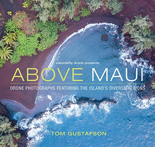 Above Maui - Drone Photographs Featuring The Island's Diverse Regions