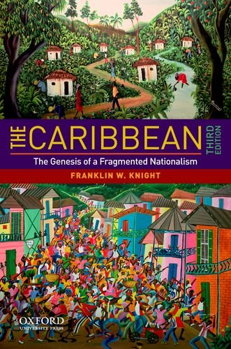 Compare Textbook Prices for The Caribbean: The Genesis of a Fragmented Nationalism Latin American Histories 3 Edition ISBN 9780195381337 by Knight, Franklin W.