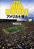 THE BIG HOUSE アメリカを撮る