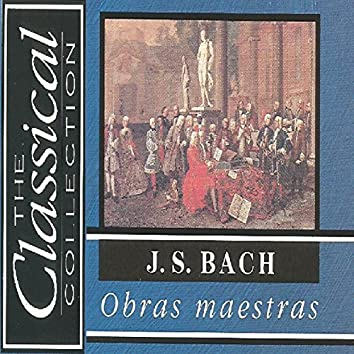 The Classical Collection - J. S. Bach - Obras maestras