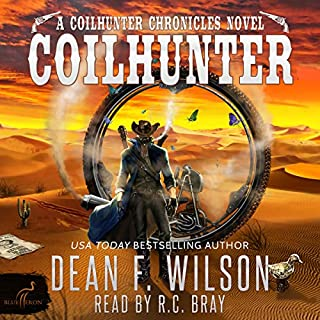 Coilhunter     A Coilhunter Chronicles Novel              By:                                                                                                                                 Dean F. Wilson                               Narrated by:                                                                                                                                 R. C. Bray                      Length: 4 hrs and 30 mins     28 ratings     Overall 4.3