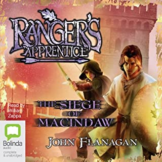 The Siege of Macindaw     Ranger's Apprentice, Book 7              By:                                                                                                                                 John Flanagan                               Narrated by:                                                                                                                                 William Zappa                      Length: 8 hrs and 31 mins     71 ratings     Overall 4.8