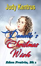 Danielle's Christmas Wish: Formerly Undercover Heart (Eden Prairie Book 1)