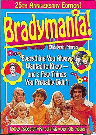 Bradymania!: Everything You Always Wanted to Know - And a Few Things You Probably Didnt