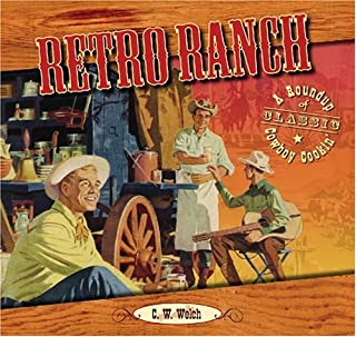 Retro Ranch: A Roundup Of Classic Cowboy Cookin'