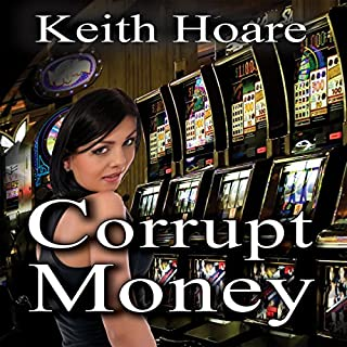 Corrupt Money                   By:                                                                                                                                 Keith Hoare                               Narrated by:                                                                                                                                 Kate Waugh                      Length: 7 hrs and 58 mins     Not rated yet     Overall 0.0