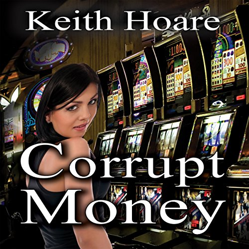 Corrupt Money                   By:                                                                                                                                 Keith Hoare                               Narrated by:                                                                                                                                 Kate Waugh                      Length: 7 hrs and 59 mins     Not rated yet     Overall 0.0
