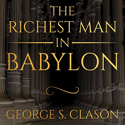 The Richest Man in Babylon                   By:                                                                                                                                 George S. Clason                               Narrated by:                                                                                                                                 Gregg Rizzo                      Length: 4 hrs and 7 mins     4 ratings     Overall 4.0