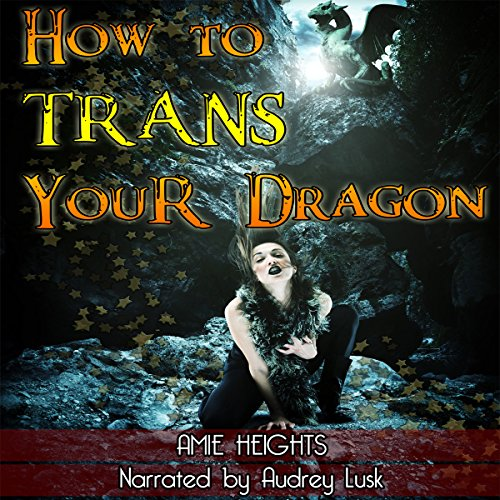 How to Trans Your Dragon audiobook cover art