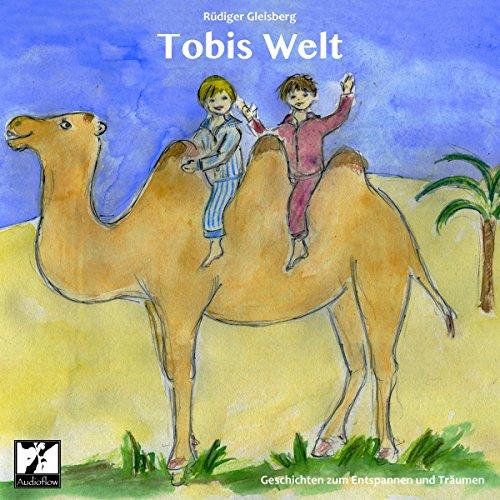 Tobis Welt. Geschichten zum Entspannen und Träumen Titelbild