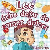 Lee debe dejar de comer dulces (Libros para ninos en español [Children's Books in Spanish) nº 4)