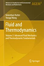 Fluid and Thermodynamics: Volume 2: Advanced Fluid Mechanics and Thermodynamic Fundamentals (Advances in Geophysical and Environmental Mechanics and Mathematics)