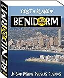 Costa Blanca: Benidorm (100 immagini) (Italian Edition)