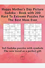 Happy Mother's Day Picture Sudoku - Book with 200 Hard To Extreme Puzzles For The Best Mom Ever: 9x9 Sudoku puzzles with symbols - The new trend as a perfect gift Paperback